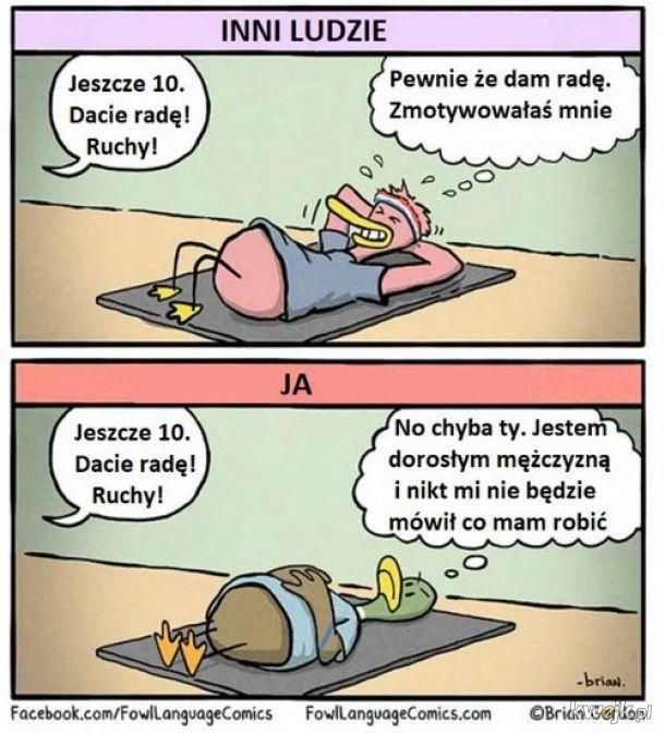 Dlatego nie ćwiczę