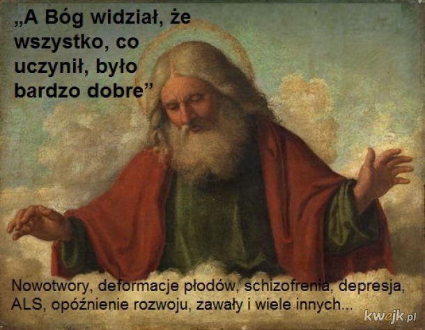 """""""A Bóg widział, że wszystko, co uczynił, było bardzo dobre"""""""