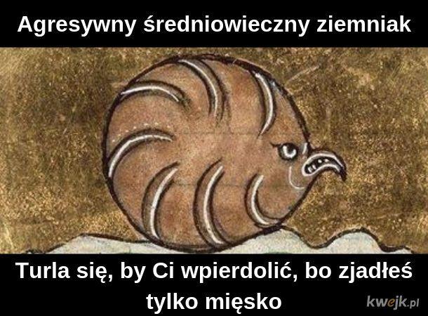Agresywny średniowieczny ziemniak