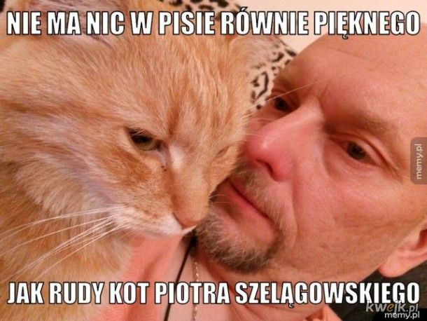 Piotr Szelągowski i jego kotek