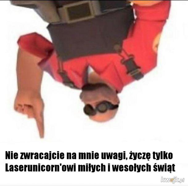 Kwejkowe Święta, Dla Laserunicorn'a   The meme BELOW BELOW this one