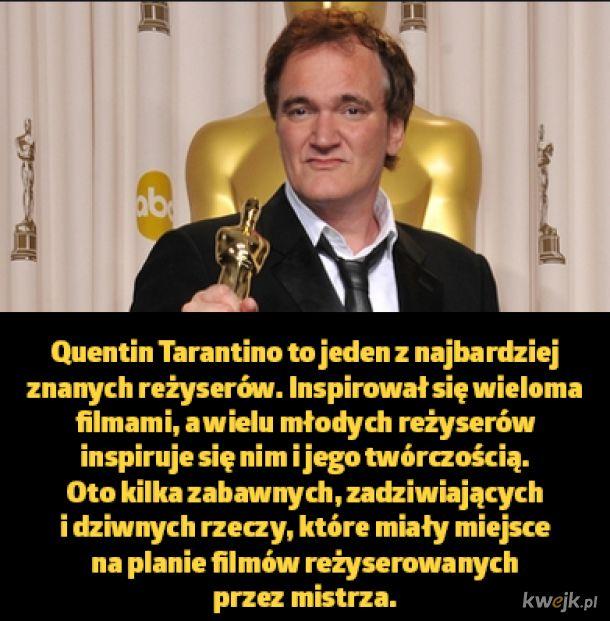 Ciekawostki z planów filmowych, na których pracował Quentin Tarantino
