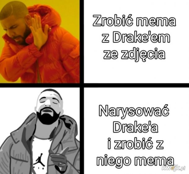 Drake nieśmiertelny mem
