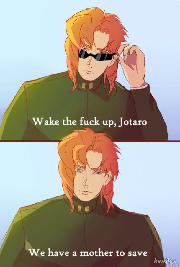 Obudź się Jotaro.