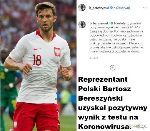 Reprezentant Polski w Piłce Nożnej Bartosz Bereszyński uzyskał pozytywny wynik w teście na Koronawirusa.
