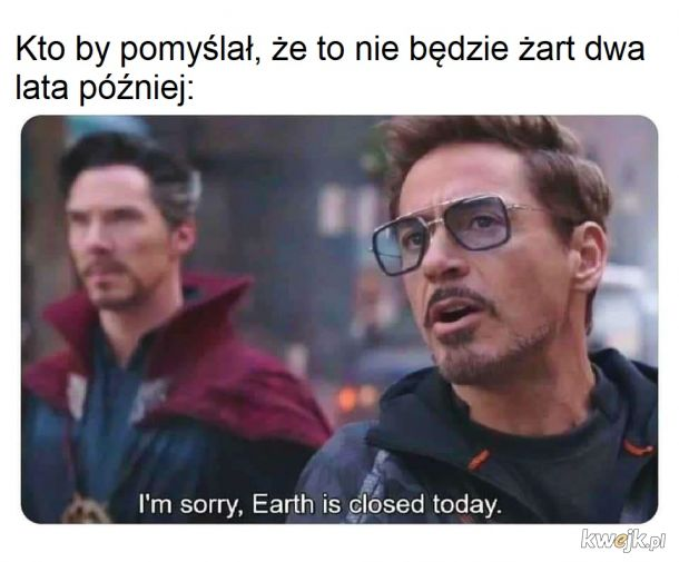 Earth is closed