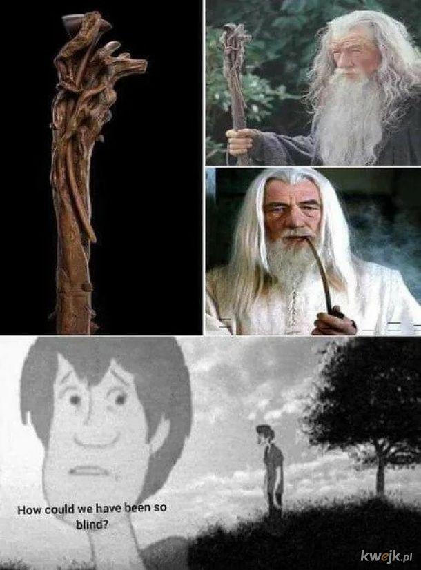 Gandalf nigdy nie używał laski do magii, magia była w fajce...