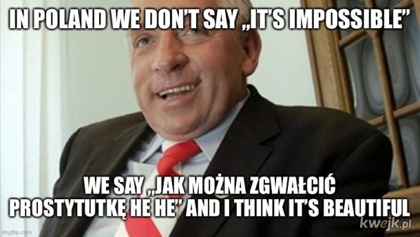 Impossible in Poland