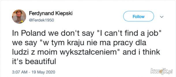 Tak właśnie mówimy w Polsce, tak właśnie.