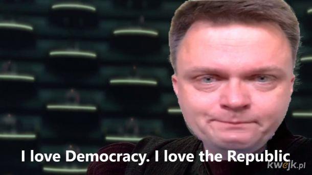 I love Democracy. I love the Republic.