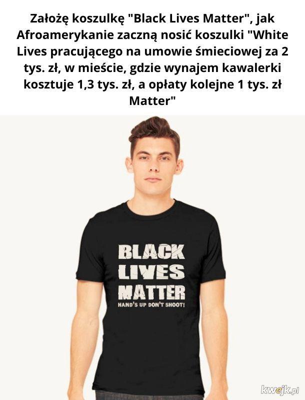 Moje życie doesn't matter :(