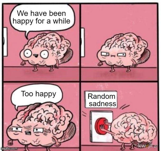Mózgu, czemu to robisz?