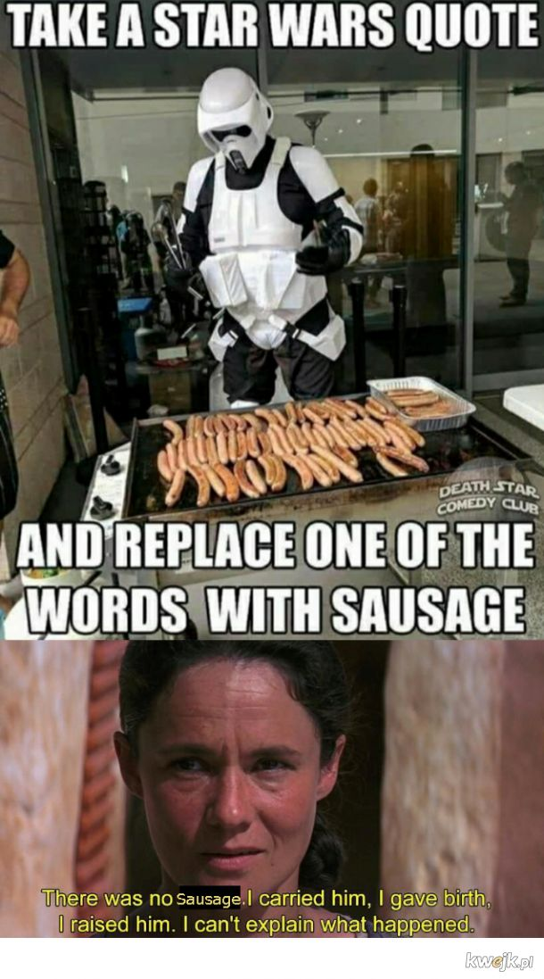 There's always a bigger sausage