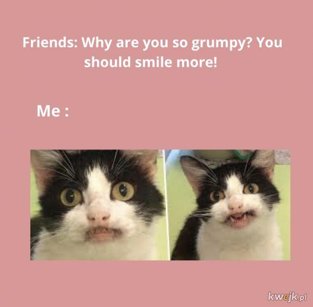 No uśmiechnij się!