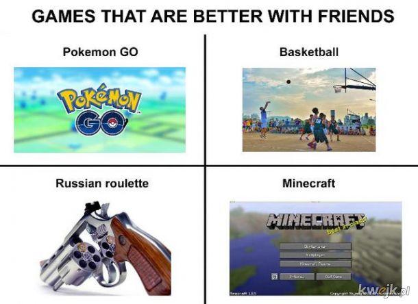 Tylko trzeba mieć przyjaciół...