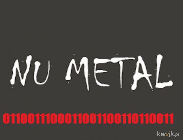 Typowy nu-metal pozdro dla tych co rozumieją