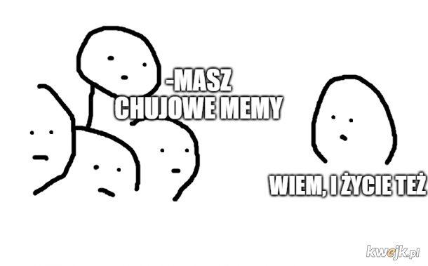 Mem z którym każdy się utożsami
