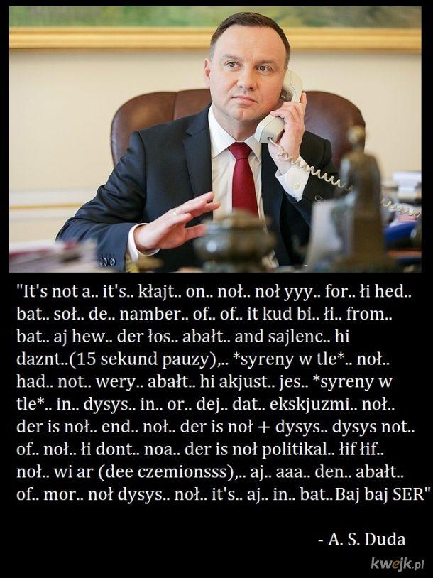Lejdis end dżentelmen, myster prezydent Endriu Duda!