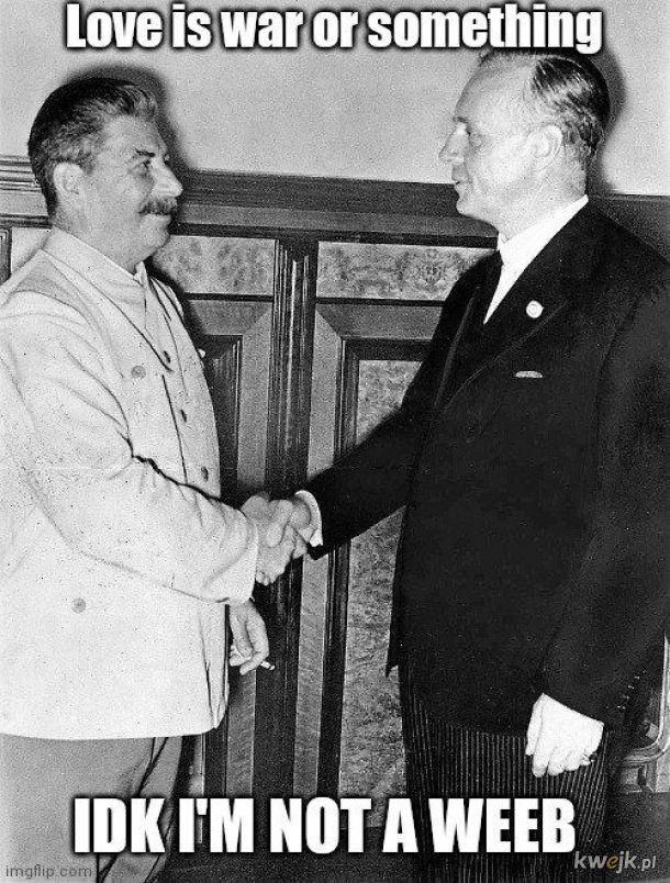 To nie tak, że cię lubię czy coś, Ribbentrop-kun...