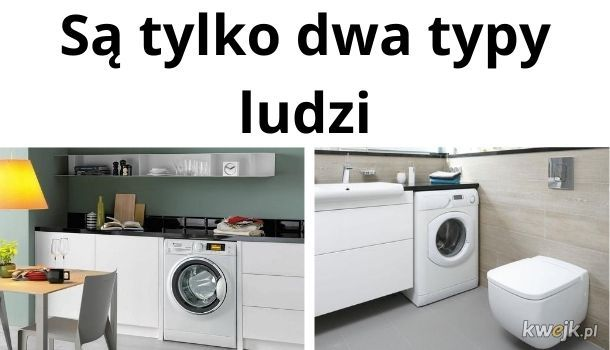 Powiedz mi, gdzie masz pralkę, a powiem Ci, czy jesteś normalny