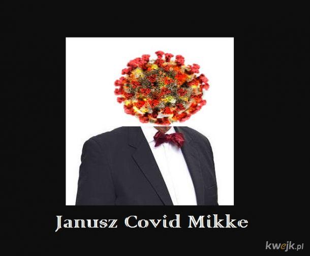 Janusz Covid Mikke