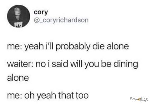 Die and dining alone