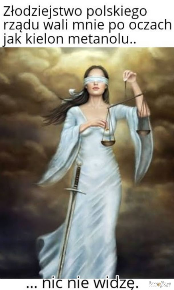 Sprawiedliwość jest ślepa... i dlatego ten świat tak wygląda