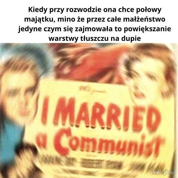 Małżeństwo to komunizm