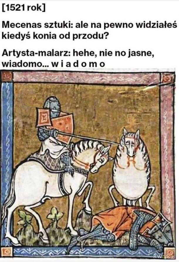 Koń iáki ießt, káżdy widźi xD