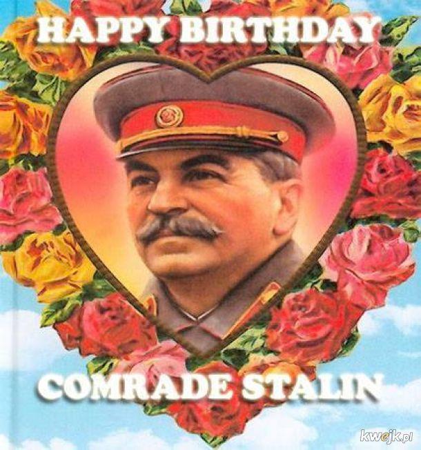 Wszystkiego najlepszego wujku Stalinie!