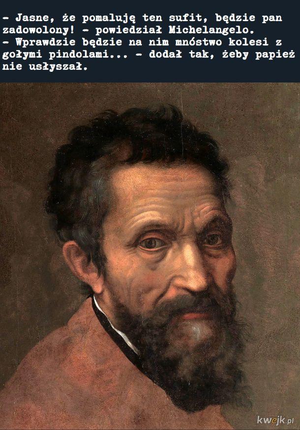 Jeden z największych trolli ever: Michelangelo Buonarroti, 1475-1564
