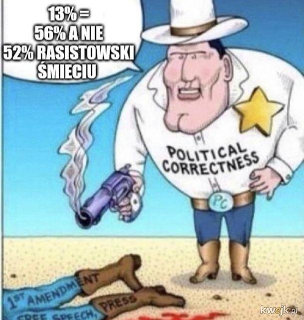 A prawaki i tak powiedzą, że 13%=52%