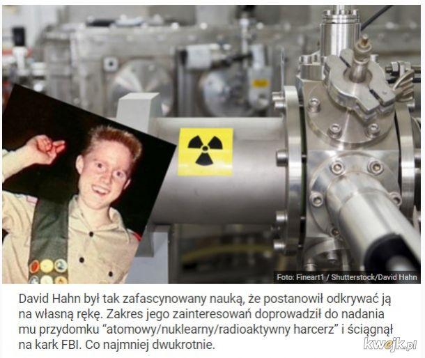 Atomowy dzieciak, który striggerował FBI, budował reaktor nuklearny w szopie