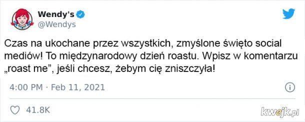 Kilka dni temu obchodziliśmy międzynarodowy dzień roastowania. Z tej okazji twitterowe konto restauracji Wendy's obiecało zroastować każdego, kto o to poprosi. Oto kilka najlepszych tekstów z całej akcji.