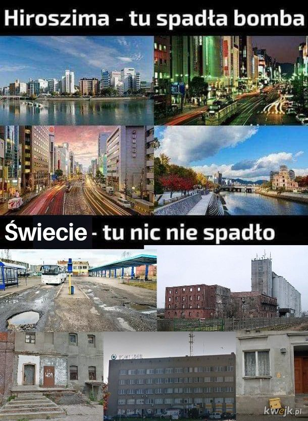 Wiem z Łodzią był taki sam mem, ale Świecie też się nieźle tu nadaje