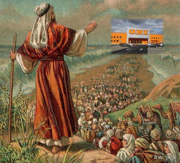 Mojżesz przeprowadza ludzi pod Obi bo rzond zamyka budowlanke w pizdu.