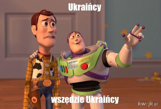 Nie, żebym miał coś do Ukraińców