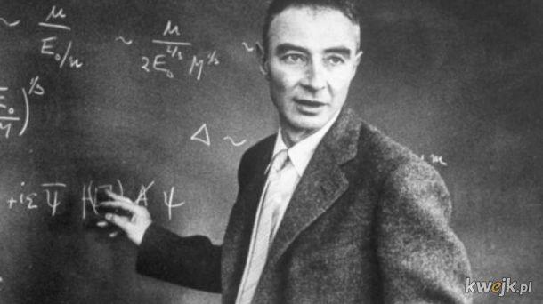 Dziś mamy 117. rocznicę urodzin Roberta Oppenheimera