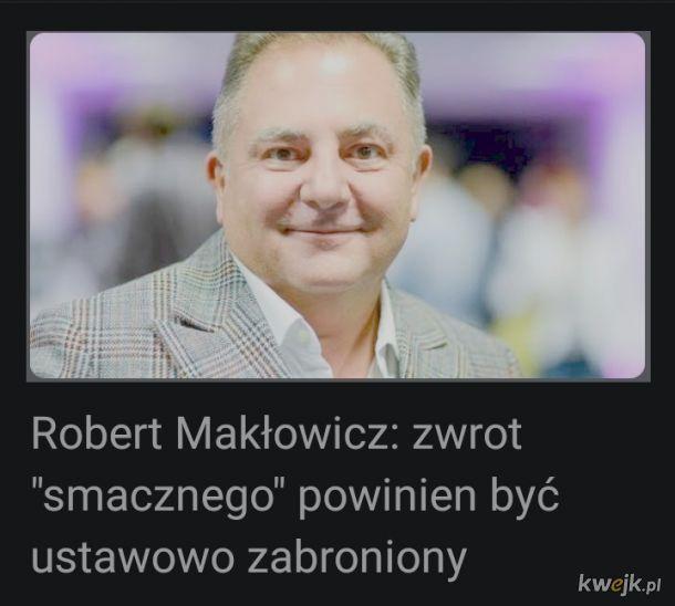 Pan Makłowicz mądrze mówi, no bo niby czemu to mówisz!?