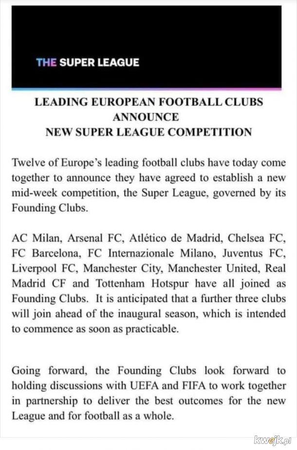 Powstała właśnie super liga, drużyny biorące w niej udział mają zakaz występowania w swoich rodzimych ligach oraz w LM i LE, zawodnicy grający w niej zostają wykluczeni z MŚ i innych rozgrywek organizowanych przez UEFA i FIFA