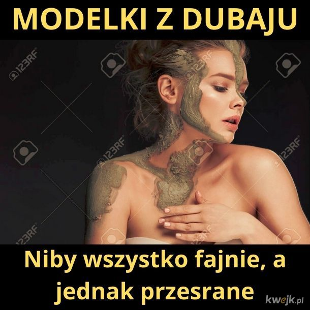 Czy zapomnieliśmy już o modelkach z Dubaju?