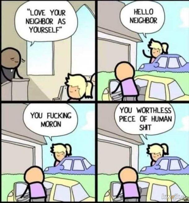 Kochaj bliźniego jak siebie samego.