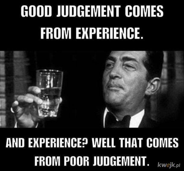 Doświadczanie to jedyna droga zdobywania Wiedzy.