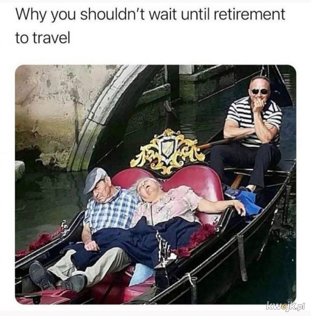 Nie warto czekać do emerytury.
