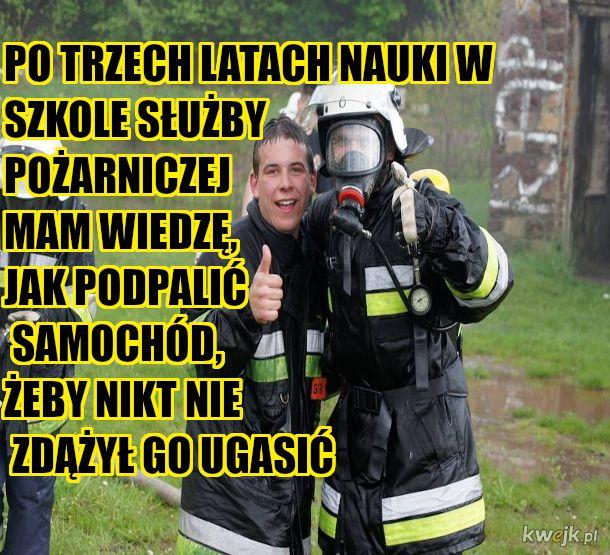 Chcę być strażakiem. Dorabiam na zleceniach.