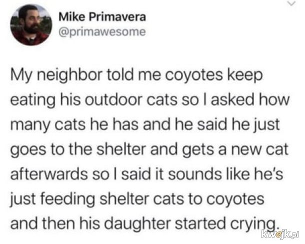 Karmił kojoty.