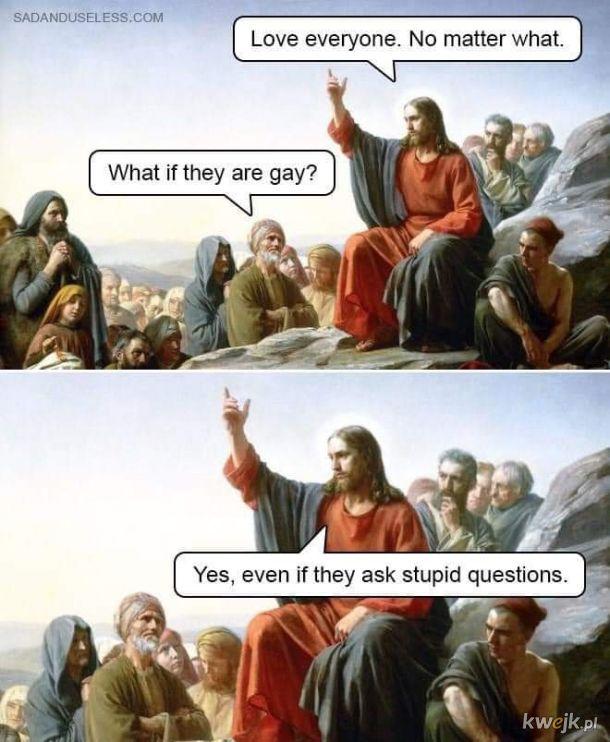 Nawet jeśli minusuja tego mema bo Jezus by tak nie powiedział???