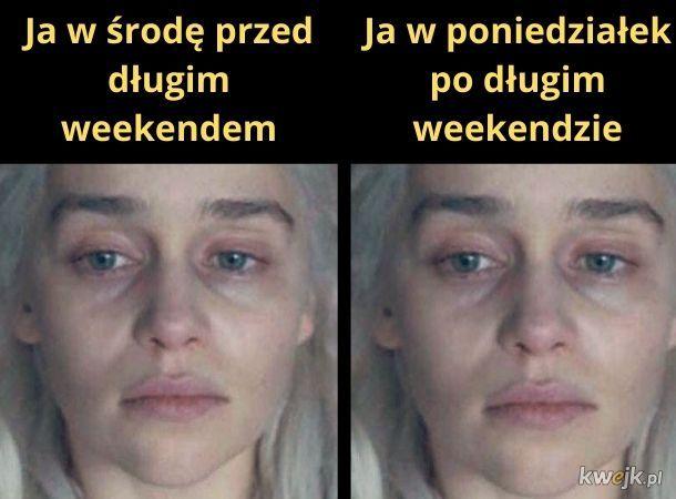 Nie widzę różnicy z weekendem czy bez