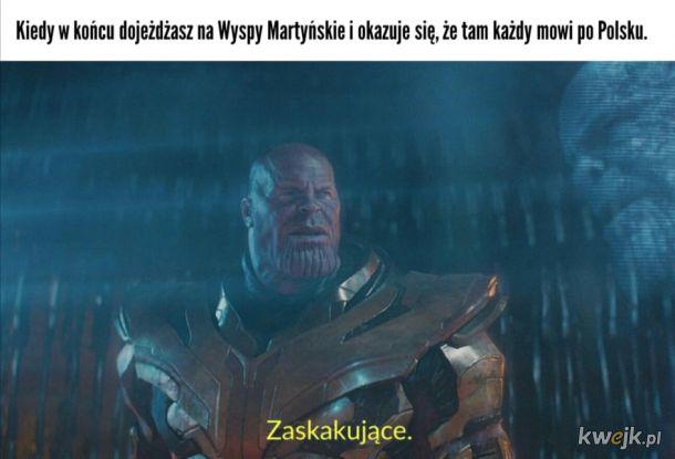 Kiedy w końcu dojeżdzasz na Wyspy Martyńskie i okazuje się, że tam każdy mówi po Polsku