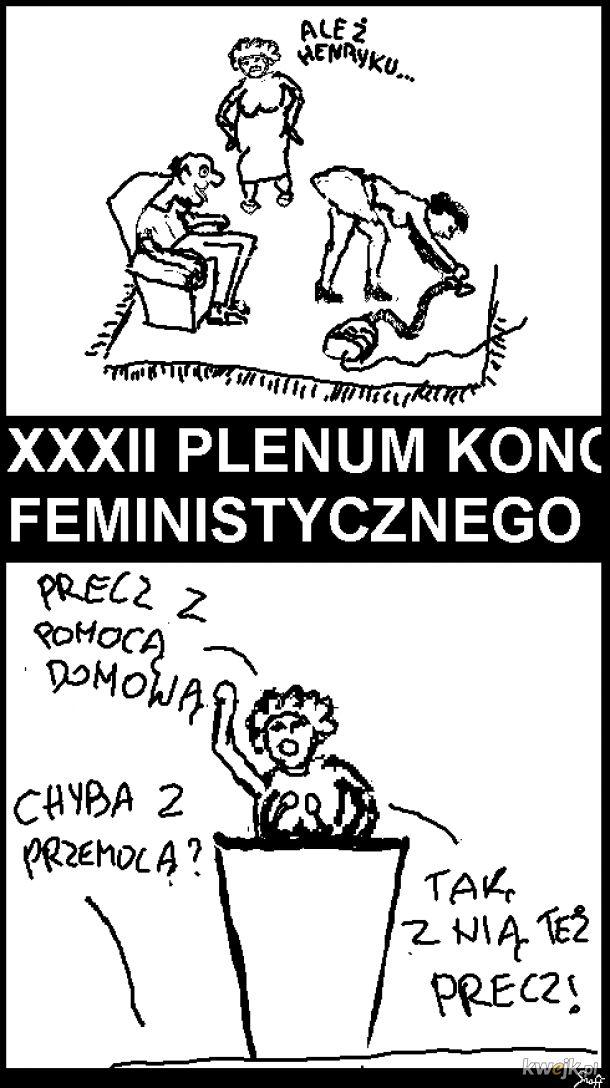 precz z dyktaturą kobiet, a nie, czekaj
